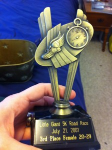 First and only running trophy. It was a very, very small race.