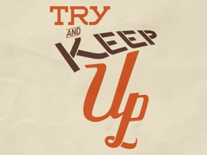 try_and_keep_up