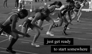 just-get-ready-to-start-somewhere1
